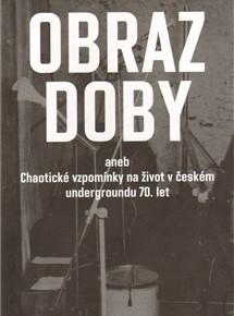 Literární večer: Obraz doby aneb chaotické vzpomínky na život v českém undergroundu 70. let Josef Bobeš Rössler